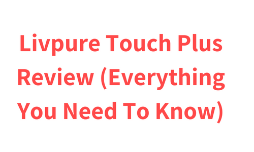 Livpure Touch Plus Review (Everything You Need To Know)