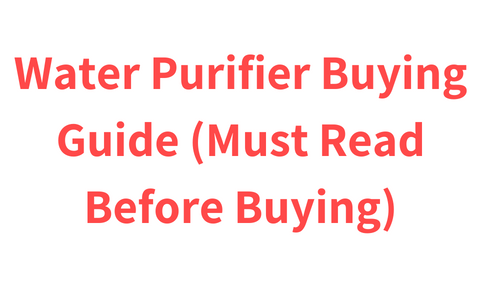 Water Purifier Buying Guide (Must Read Before Buying)