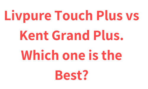 Livpure Touch Plus vs Kent Grand Plus. Which one is the Best?