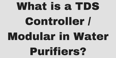 What is a TDS Controller / Modular in Water Purifiers?