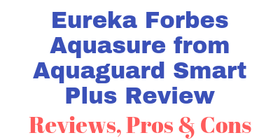 Eureka Forbes Aquasure from Aquaguard Smart Plus Review